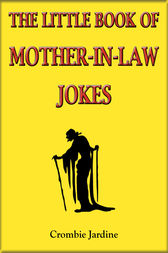 The Little Book of Mother-in-Law Jokes by Crombie Jardine
