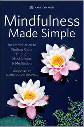 Mindfulness Made Simple by Calistoga Press