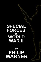 Special Forces - WWII by Phillip Warner