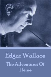 The Adventures Of Heine by Edgar Wallace