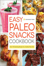 Easy Paleo Snacks Cookbook by Rockridge Press