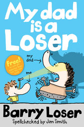 My Dad is a Loser by Jim Smith