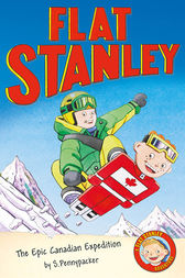 Jeff Brown's Flat Stanley: The Epic Canadian Expedition by Josh Greenhut