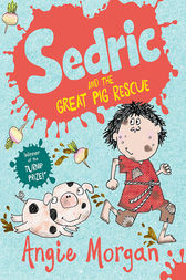 Sedric and the Great Pig Rescue by Angie Morgan