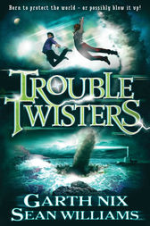 Troubletwisters by Sean Williams