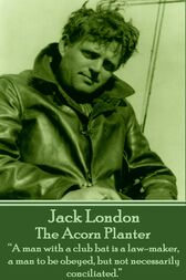 The Acorn Planter by Jack London