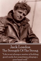 The Strength Of The Strong by Jack London