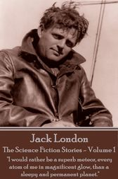 The Science Fiction Stories - Volume 1 by Jack London