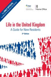 Life in the United Kingdom: A Guide for New Residents, 3rd edition by Home Office