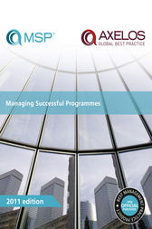 Managing Successful Programmes 2011 Edition by AXELOS AXELOS