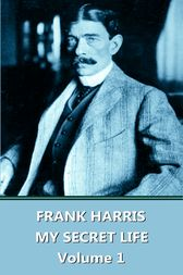 My Lives And Loves - Volume 1 by Frank Harris