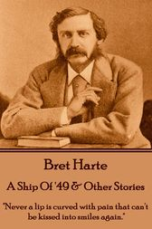 A Ship Of '49 & Other Stories by Bret Harte