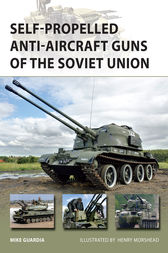 Self-Propelled Anti-Aircraft Guns of the Soviet Union by Mike Guardia