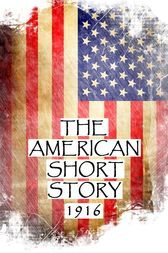 The American Short Story, 1916 by Frederick Booth