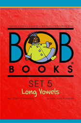 Bob Books Set 5: Long Vowels by Bobby Lynn Maslen