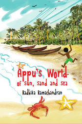 Appu's World Of Sun, Sand & Sea by Radhika Ramachandran