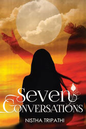 Seven Conversations by Nistha Tripathi