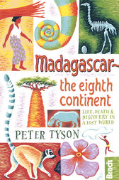Madagascar: The Eighth Continent by Peter Tyson