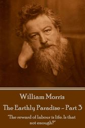 The Earthly Paradise - Part 3 by William Morris