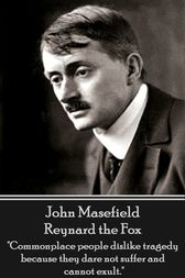 Reynard the Fox by John Masefield