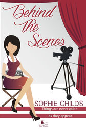 Behind the Scenes by Sophie Childs