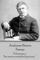 Essays by Ambrose Bierce