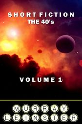 Short Fiction - The 30's by Murray Leinster