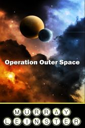 Operation Outer Space by Murray Leinster