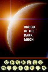 Brood of the Dark Moon by Charles Diffin