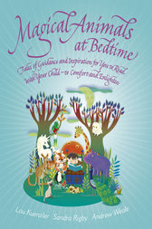Magical Animals at Bedtime - Tales of Joy and Inspiration for You to Read with Your Child by Lou Kuenzler Co-Author