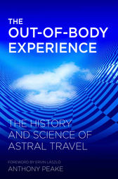 The Out-of-Body Experience by Anthony Peake