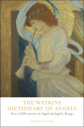 The Watkins Dictionary of Angels: Over 2,000 Entries on Angels and Angelic Beings by Julia Cresswell Author