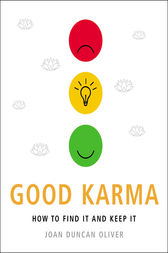 Good Karma: How to Find it and How to Keep it by Joan  Duncan Oliver Author