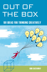Out of the Box: 101 Ideas for Thinking Creatively by Rob Eastaway Author