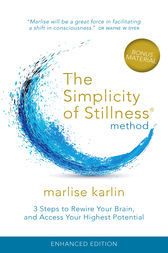 The Simplicity of Stillness Method by Marlise Karlin