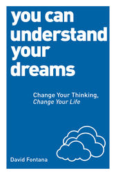 You Can Understand Your Dreams by David Fontana