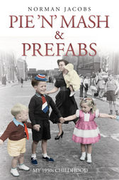 Pie 'n' Mash and Prefabs by Norman Jacobs
