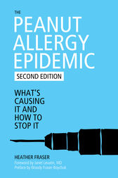 The Peanut Allergy Epidemic by Heather Fraser