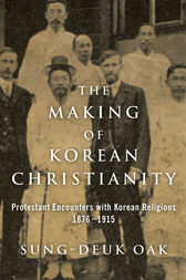 The Making of Korean Christianity by Sung-Deuk Oak