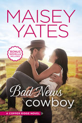 Bad News Cowboy by Maisey Yates