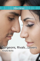 Surgeons, Rivals...Lovers by Amalie Berlin