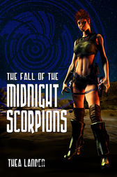 The Fall Of The Midnight Scorpions by Thea Landen