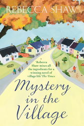 Mystery in the Village by Rebecca Shaw