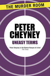 Uneasy Terms by Peter Cheyney