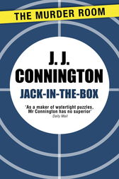 Jack-in-the-Box by J. J. Connington