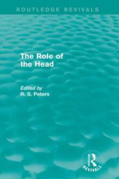 The Role of the Head (Routledge Revivals) by R. S. Peters