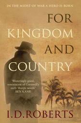 For Kingdom and Country by I.D. Roberts