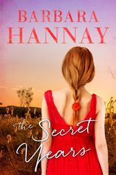 The Secret Years by Barbara Hannay