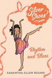 Silver Shoes 7: Rhythm and Blues by Samantha-Ellen Bound