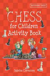 Chess for Children Activity Book by Sabrina Chevannes